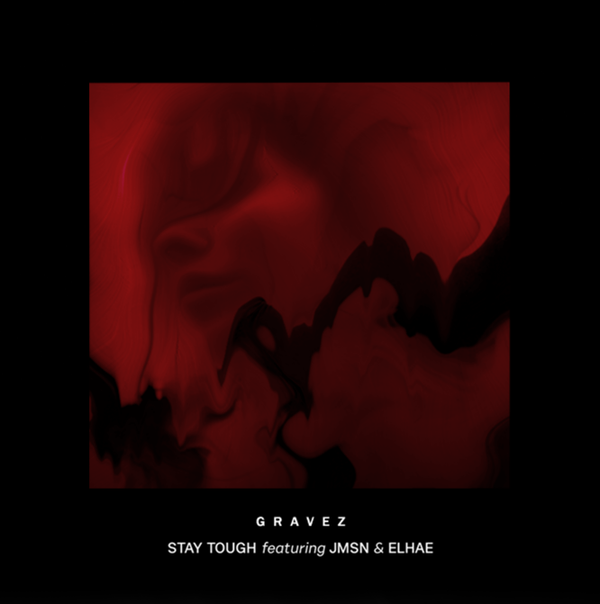 Gravez – Stay Tough ft. JMSN & Elhae