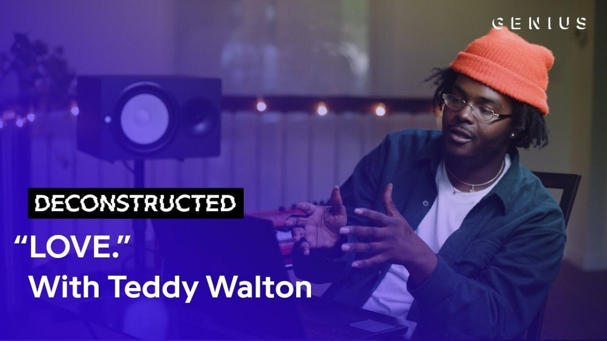 "The Making of Kendrick Lamar's ""LOVE."" With Teddy Walton"