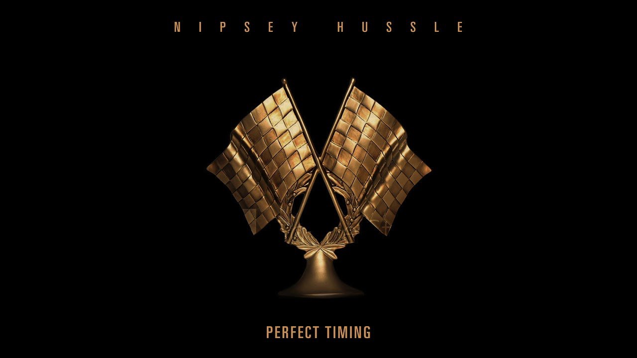 Nipsey Hussle – Perfect Timing