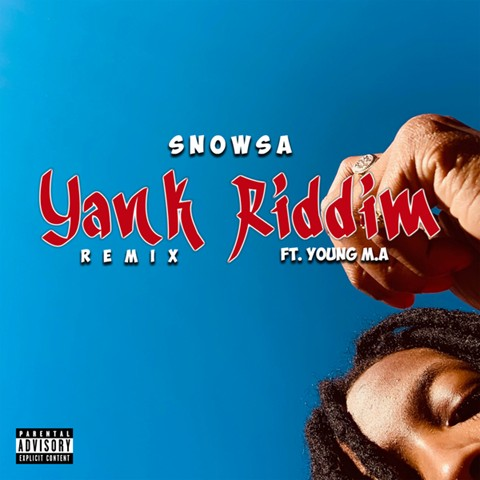 Snowsa – Yank Riddim ( Remix ) ft. Young M.A