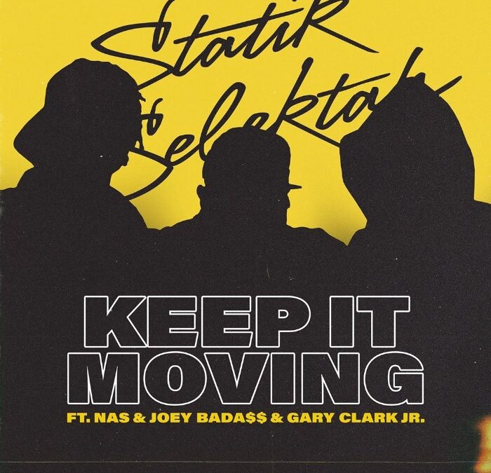 Statik Selektah Keep It Moving