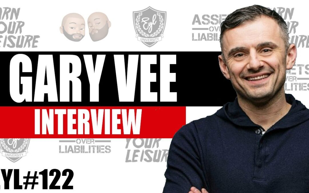 Gary Vee on Earn Your Leisure